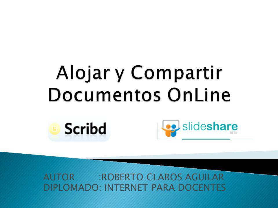 AUTOR :ROBERTO CLAROS AGUILAR DIPLOMADO: INTERNET PARA DOCENTES
