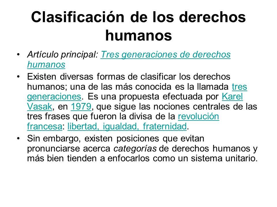 Clasificación de los derechos humanos Artículo principal: Tres generaciones de derechos humanosTres generaciones de derechos humanos Existen diversas