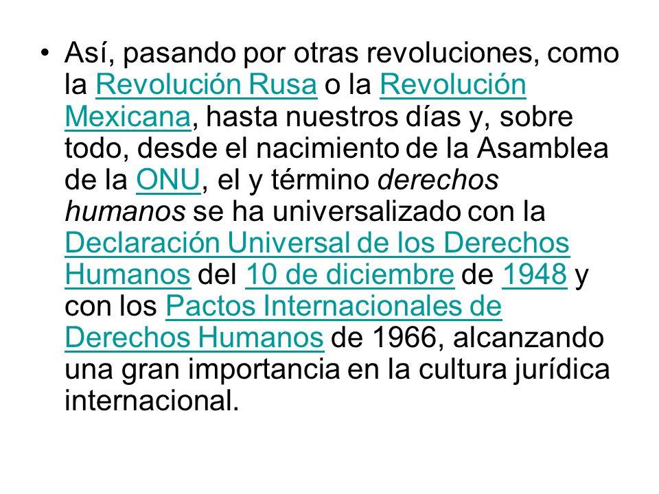 Así, pasando por otras revoluciones, como la Revolución Rusa o la Revolución Mexicana, hasta nuestros días y, sobre todo, desde el nacimiento de la As