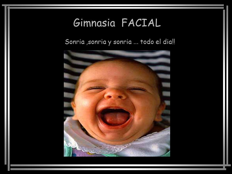 Gimnasia FACIAL Sonria,sonria y sonria... todo el dia!!