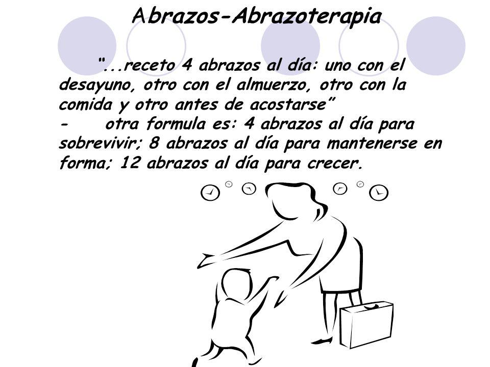 Abrazos-Abrazoterapia...receto 4 abrazos al día: uno con el desayuno, otro con el almuerzo, otro con la comida y otro antes de acostarse - otra formul
