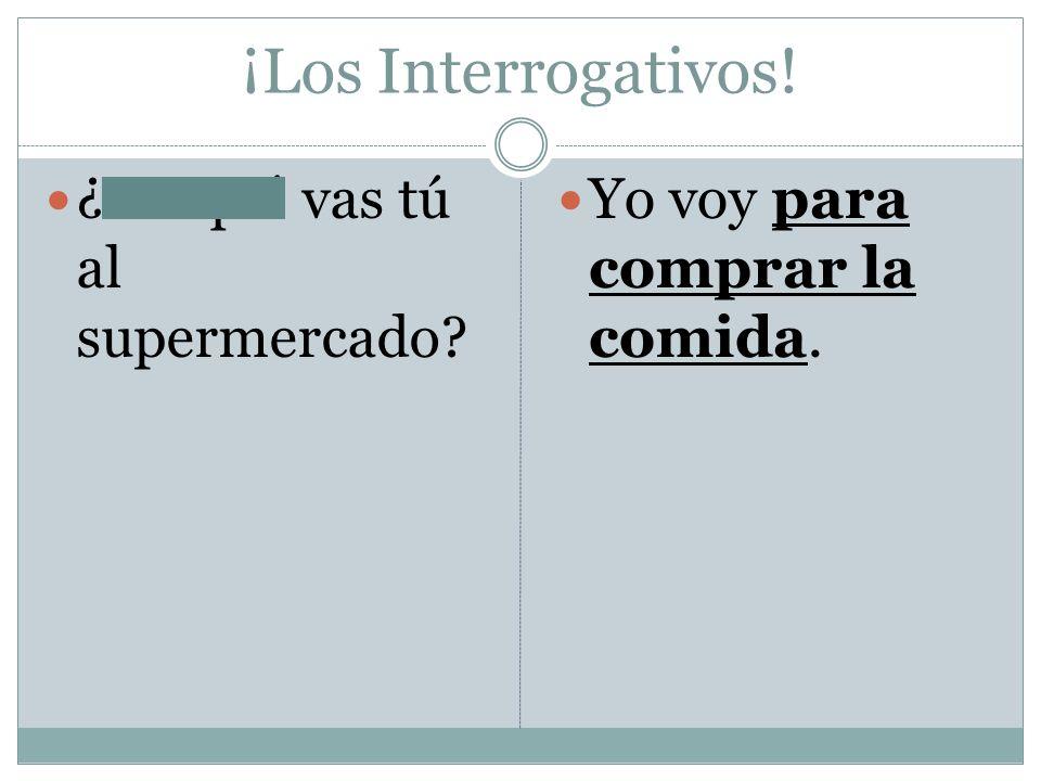 ¡Los Interrogativos! ¿Cómo aprendes tú el español? Yo practico mucho.