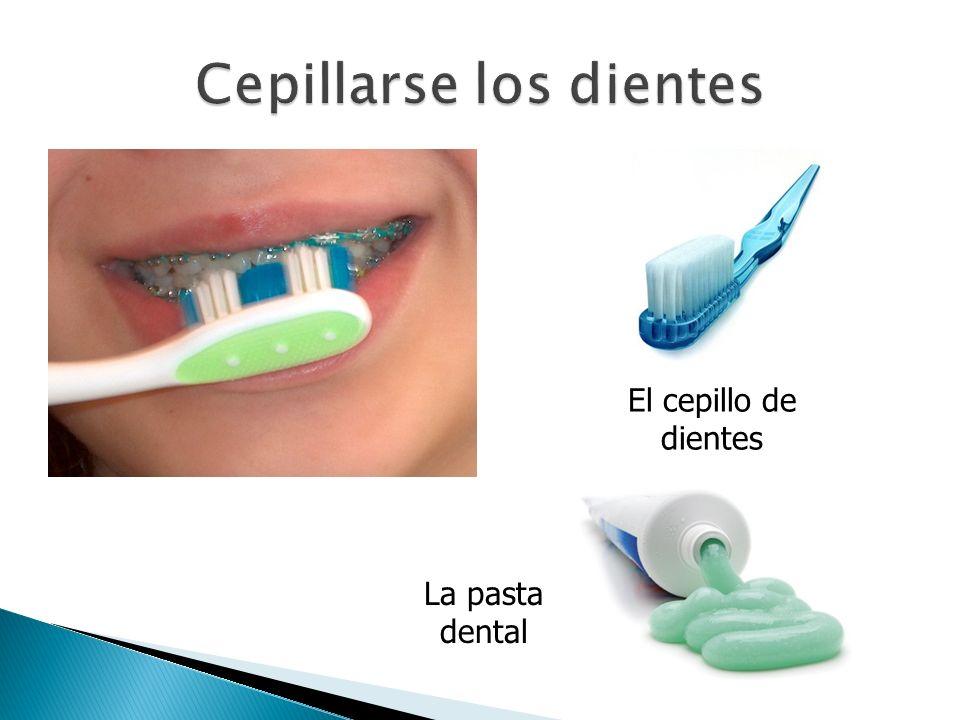 La pasta dental El cepillo de dientes