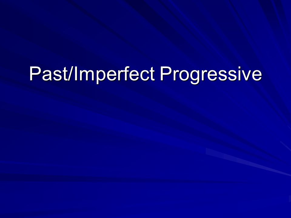 Past Progressive What is it.It is used when action was happening in the past.