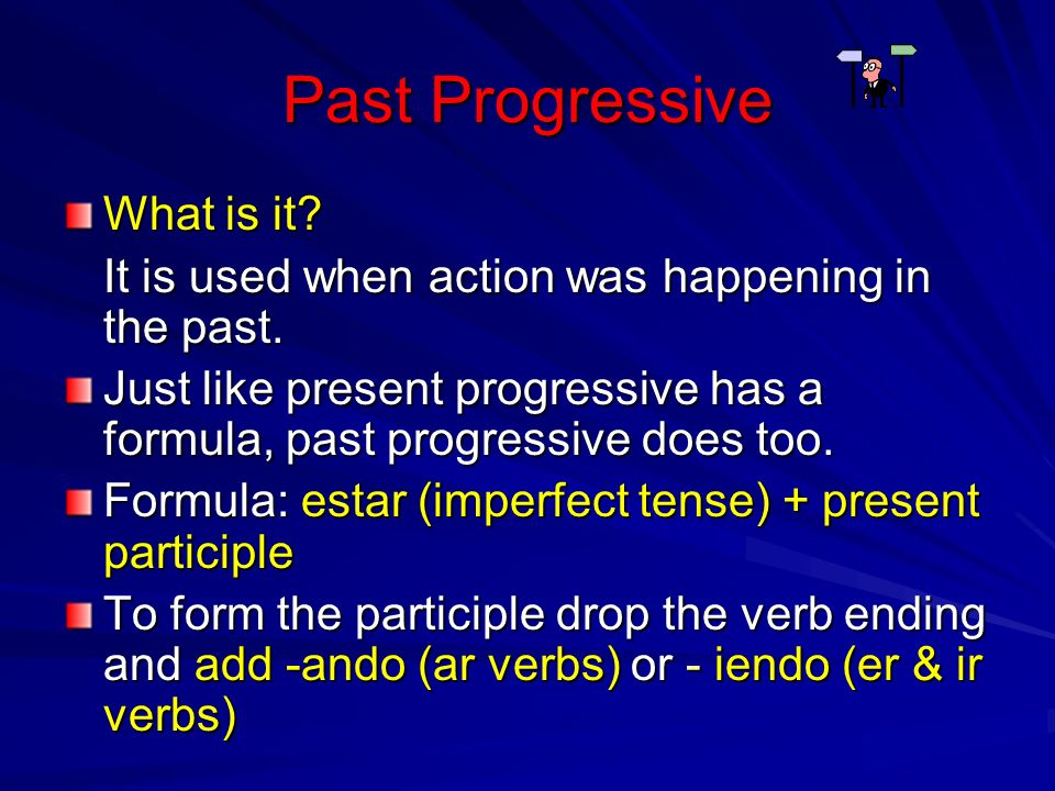 How to form the past progressive Formula –Estar (imperfect tense) + present participle Estar in the imperfect tense.