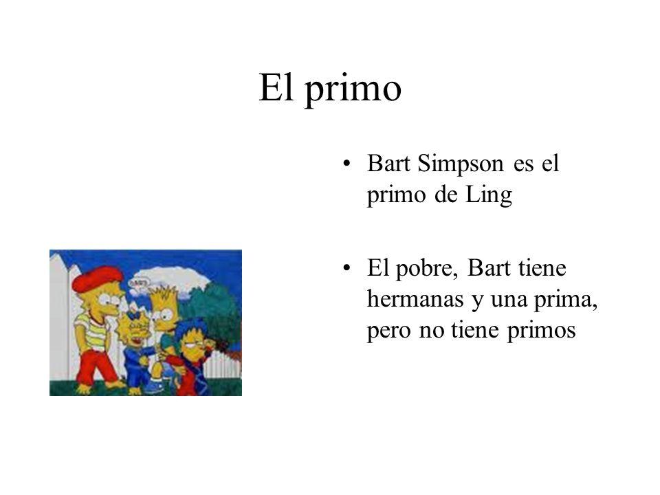 El primo Bart Simpson es el primo de Ling El pobre, Bart tiene hermanas y una prima, pero no tiene primos