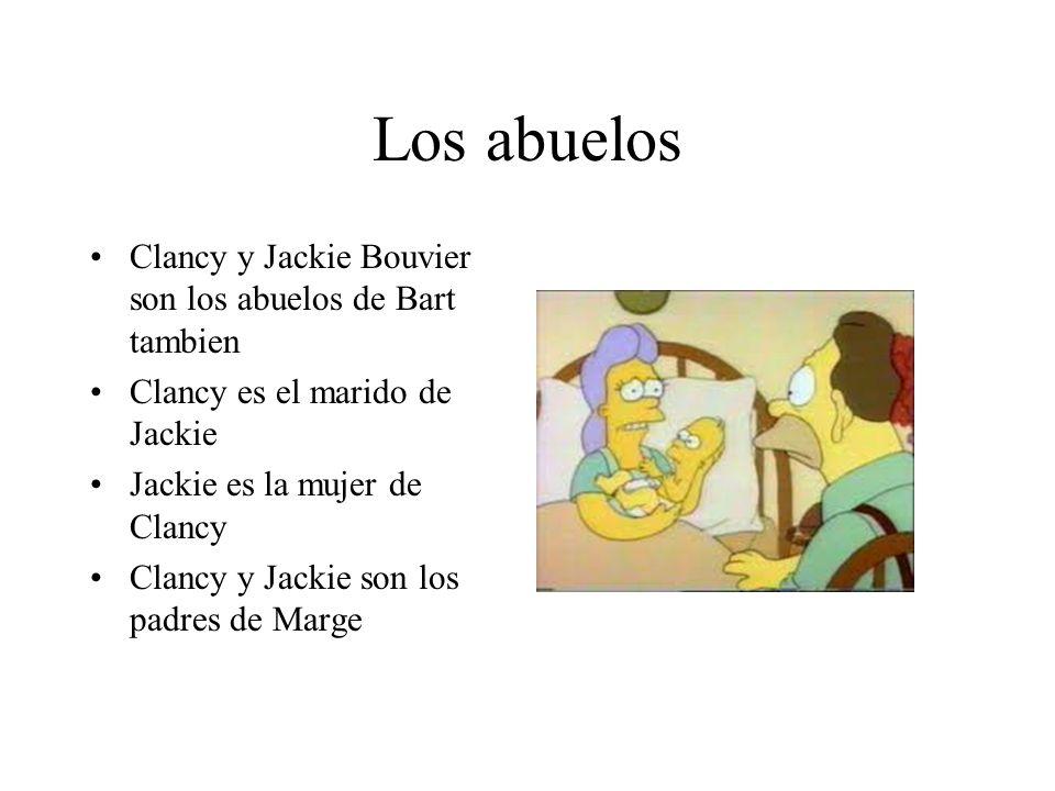 Los abuelos Clancy y Jackie Bouvier son los abuelos de Bart tambien Clancy es el marido de Jackie Jackie es la mujer de Clancy Clancy y Jackie son los