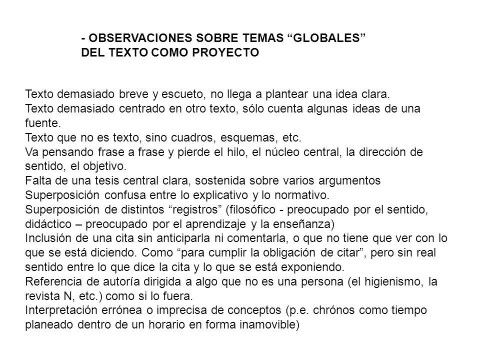 - OBSERVACIONES SOBRE TEMAS GLOBALES DEL TEXTO COMO PROYECTO Texto demasiado breve y escueto, no llega a plantear una idea clara.