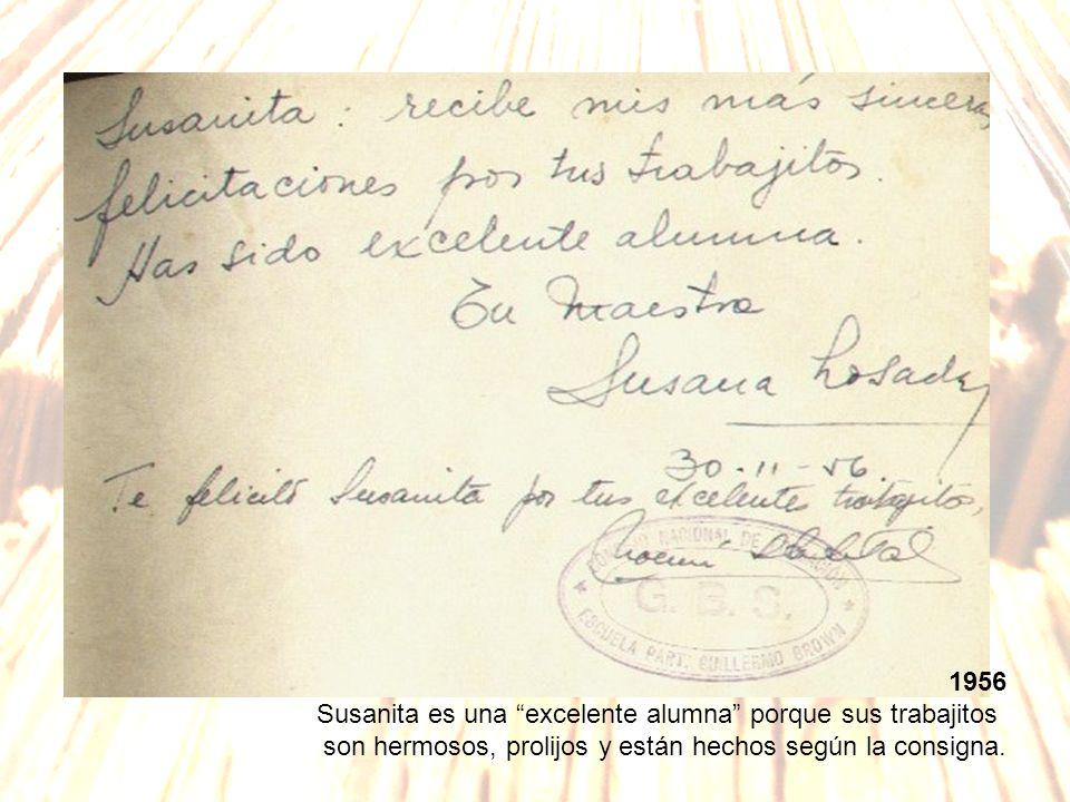 1956 Susanita es una excelente alumna porque sus trabajitos son hermosos, prolijos y están hechos según la consigna.
