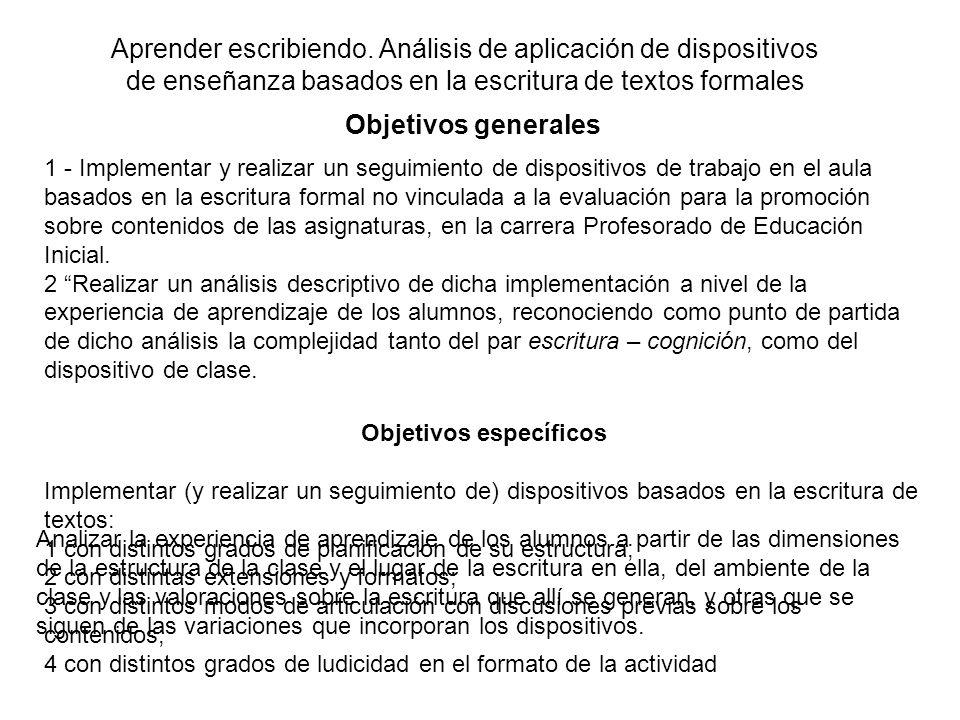 Aprender escribiendo. Análisis de aplicación de dispositivos de enseñanza basados en la escritura de textos formales Objetivos generales 1 - Implement