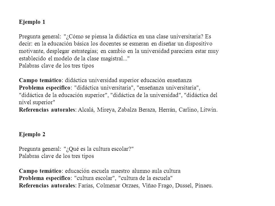 Ejemplo 1 Pregunta general: ¿Cómo se piensa la didáctica en una clase universitaria.