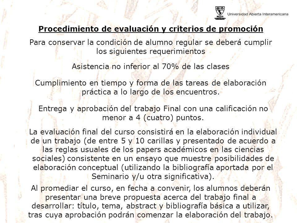 Procedimiento de evaluación y criterios de promoción Para conservar la condición de alumno regular se deberá cumplir los siguientes requerimientos Asi