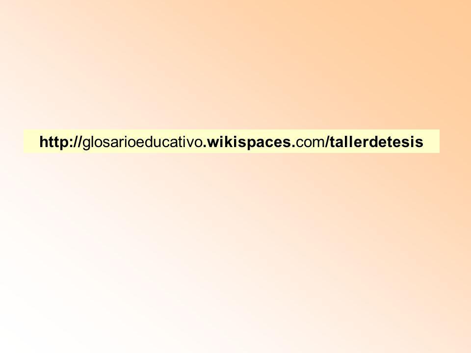 http://glosarioeducativo.wikispaces.com/tallerdetesis