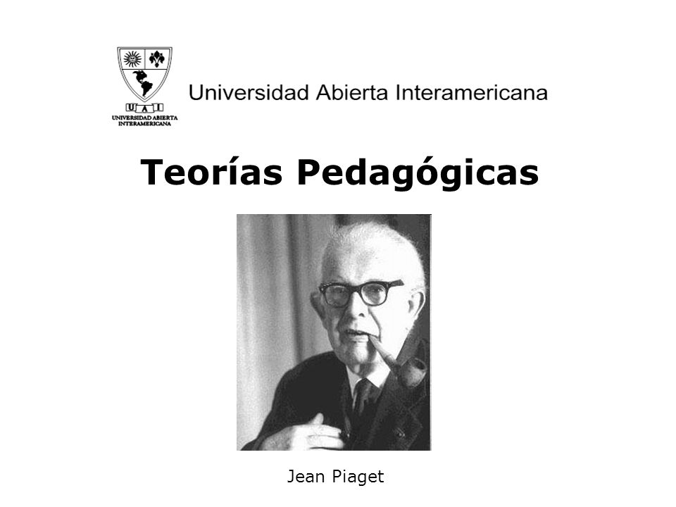 Teorías Pedagógicas Prof. Daniel Brailovsky 2010 Jean Piaget