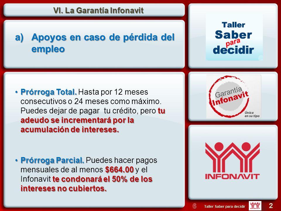 VI. La Garantía Infonavit 2 Taller Saber para decidir Prórroga Total. tu adeudo se incrementará por la acumulación de intereses.Prórroga Total. Hasta