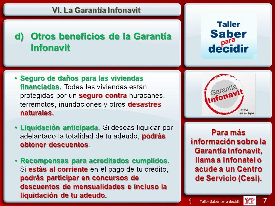 VI. La Garantía Infonavit 7 Taller Saber para decidir Liquidación anticipada. podrás obtener descuentosLiquidación anticipada. Si deseas liquidar por