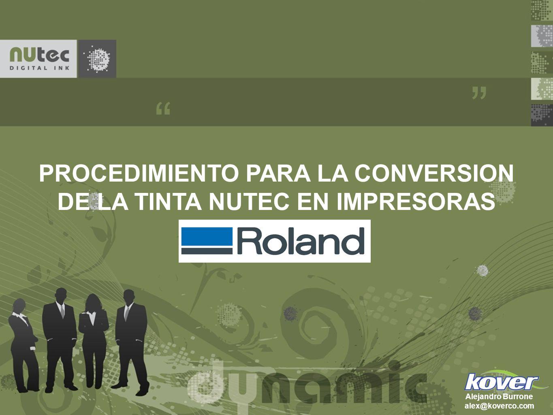 PROCEDIMIENTO PARA LA CONVERSION DE LA TINTA NUTEC EN IMPRESORAS Alejandro Burrone alex@koverco.com