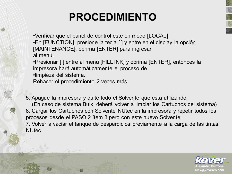 PROCEDIMIENTO Alejandro Burrone alex@koverco.com IMPORTANTE: Este es el momento de toma de decisión de si cambia los filtros de tinta principales y secundarios de la impresora.