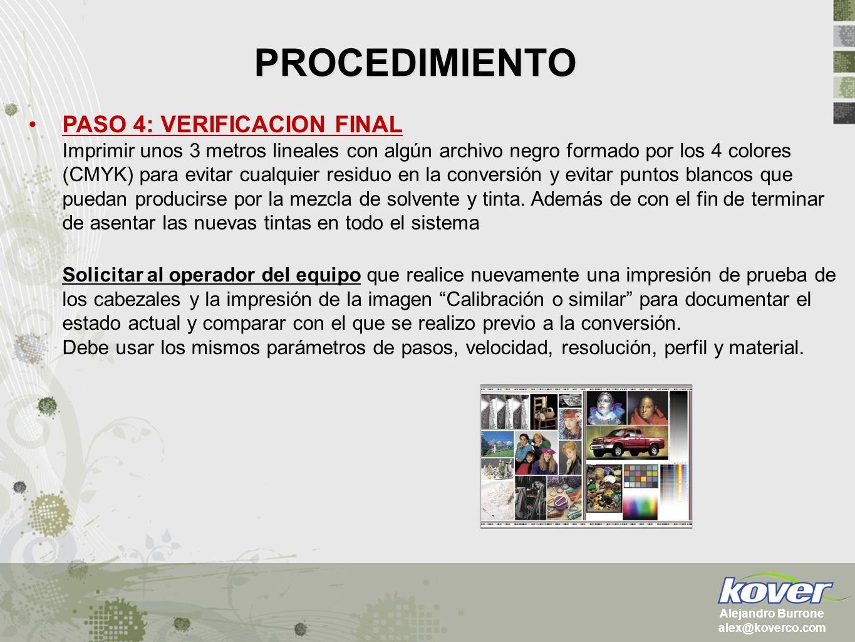 PROCEDIMIENTO Alejandro Burrone alex@koverco.com IMPORTANTE: Tomar un reporte completo en donde se demuestre la cantidad de disparos de cada cabezal.