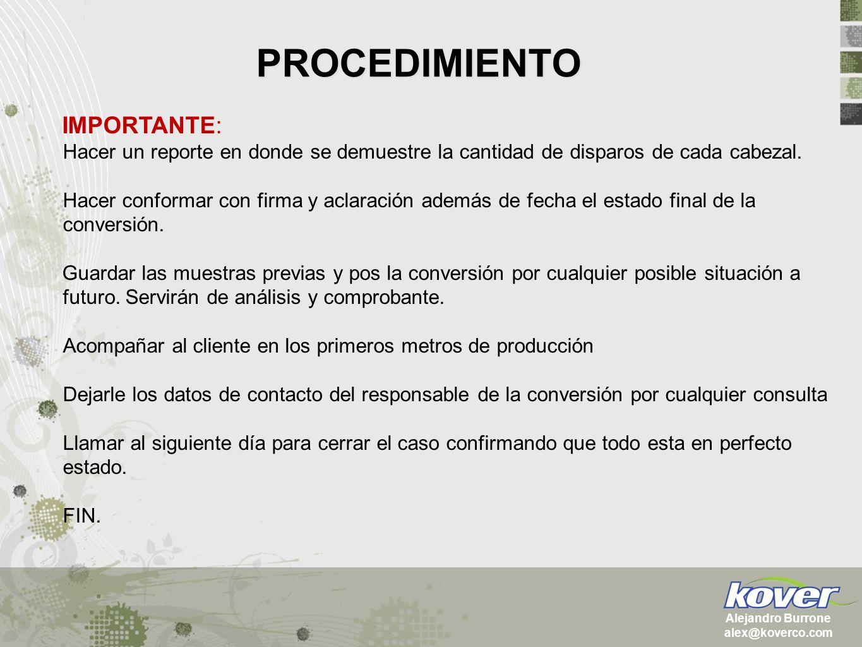 PROCEDIMIENTO Alejandro Burrone alex@koverco.com IMPORTANTE: Hacer un reporte en donde se demuestre la cantidad de disparos de cada cabezal. Hacer con