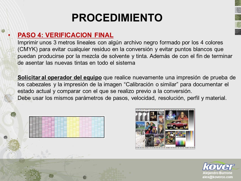 PROCEDIMIENTO Alejandro Burrone alex@koverco.com PASO 4: VERIFICACION FINAL Imprimir unos 3 metros lineales con algún archivo negro formado por los 4