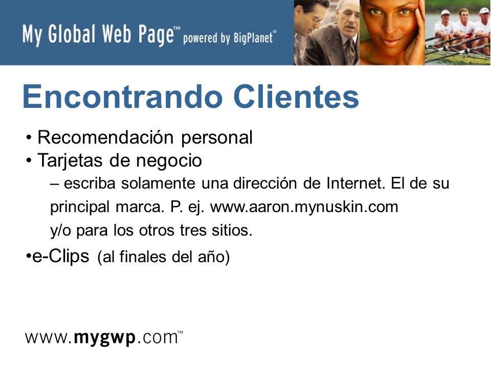 Encontrando Clientes Recomendación personal Tarjetas de negocio – escriba solamente una dirección de Internet.