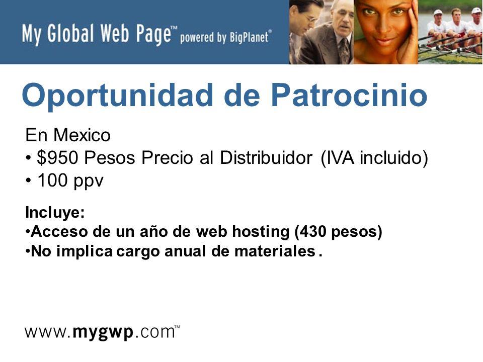 Oportunidad de Patrocinio En Mexico $950 Pesos Precio al Distribuidor (IVA incluido) 100 ppv Incluye: Acceso de un año de web hosting (430 pesos) No implica cargo anual de materiales.