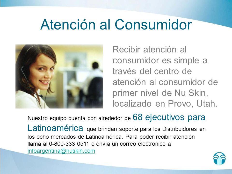 Atención al Consumidor Recibir atención al consumidor es simple a través del centro de atención al consumidor de primer nivel de Nu Skin, localizado e