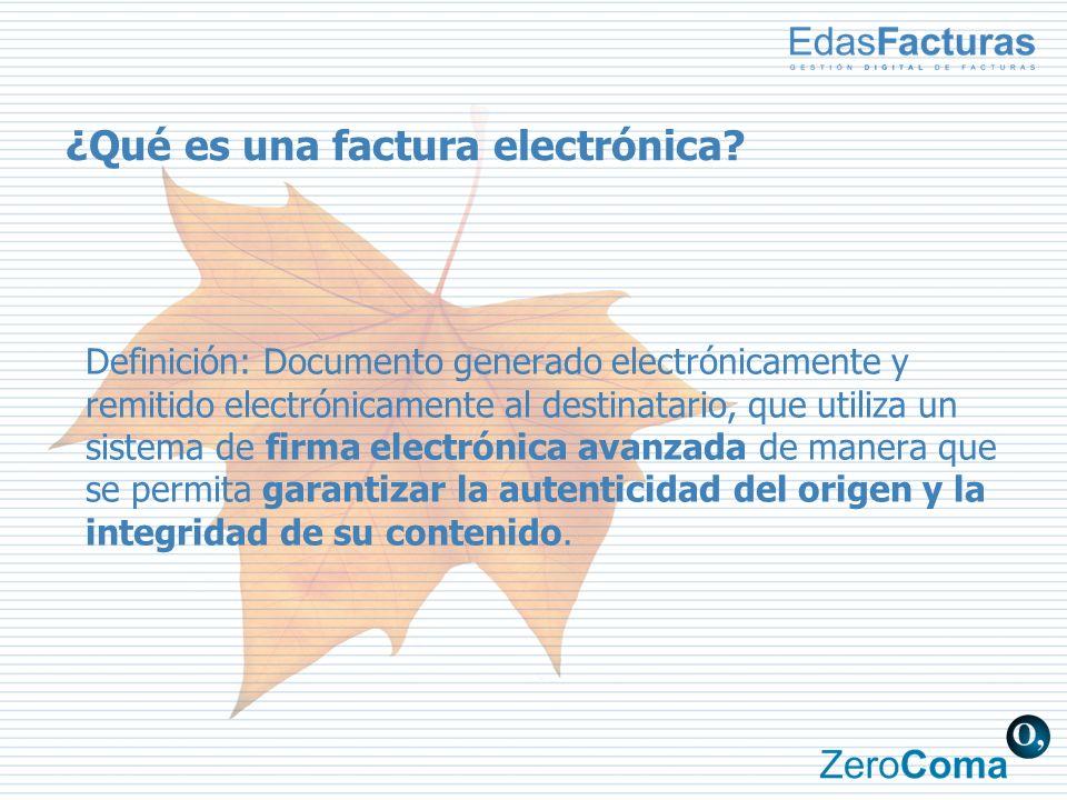 ¿Qué es una factura electrónica? Definición: Documento generado electrónicamente y remitido electrónicamente al destinatario, que utiliza un sistema d