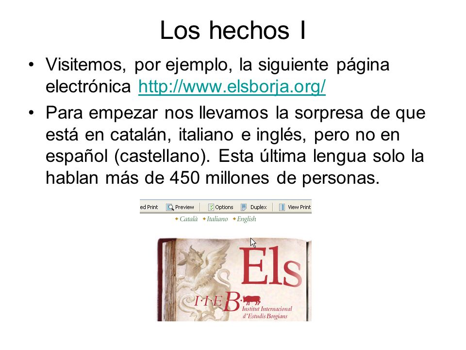 Los hechos I Visitemos, por ejemplo, la siguiente página electrónica http://www.elsborja.org/http://www.elsborja.org/ Para empezar nos llevamos la sor