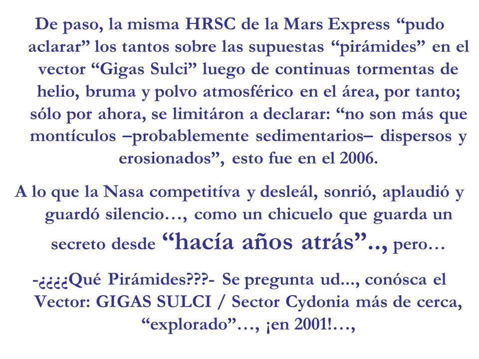 De paso, la misma HRSC de la Mars Express pudo aclarar los tantos sobre las supuestas pirámides en el vector Gigas Sulci luego de continuas tormentas