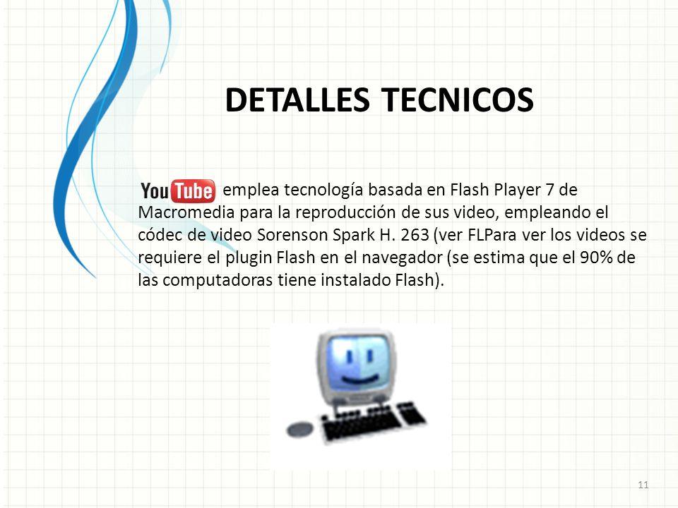 VENTAJAS -Reproductor minimalista y ligero que se adapta a la banda ancha del usuario (calidad). -Permite anotaciones en video, Contador y publicidad