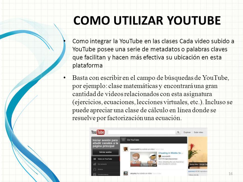YouTube sirve como un apoyo para ilustrar y ampliar, mediante el lenguaje audiovisual, los conceptos y unidades académicas que se presentan al estudia