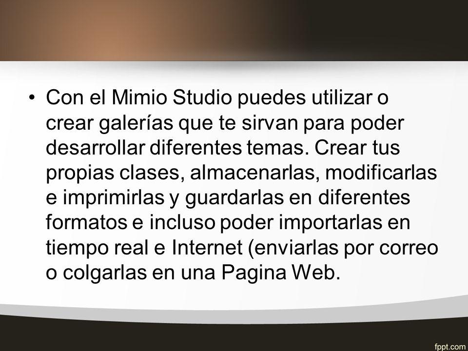 Con el Mimio Studio puedes utilizar o crear galerías que te sirvan para poder desarrollar diferentes temas.