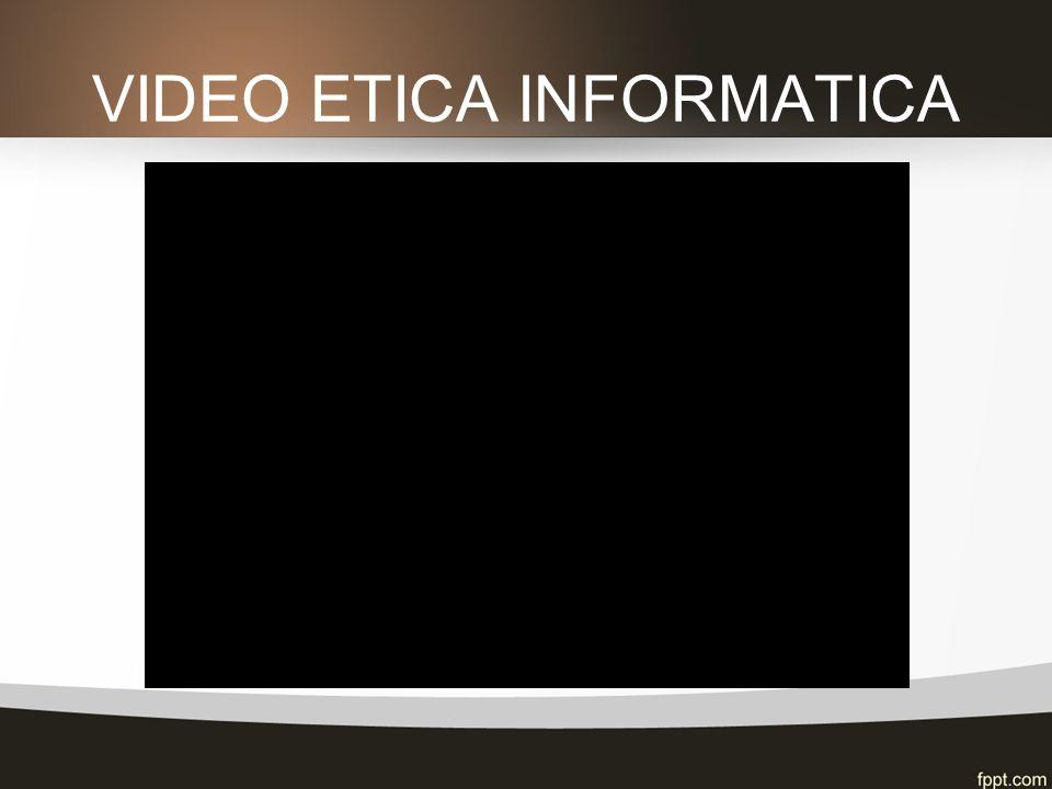 VIDEO ETICA INFORMATICA