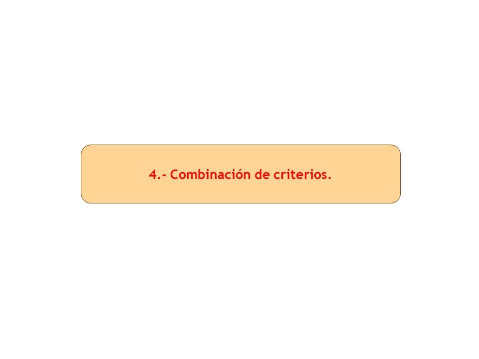 4.- Combinación de criterios.