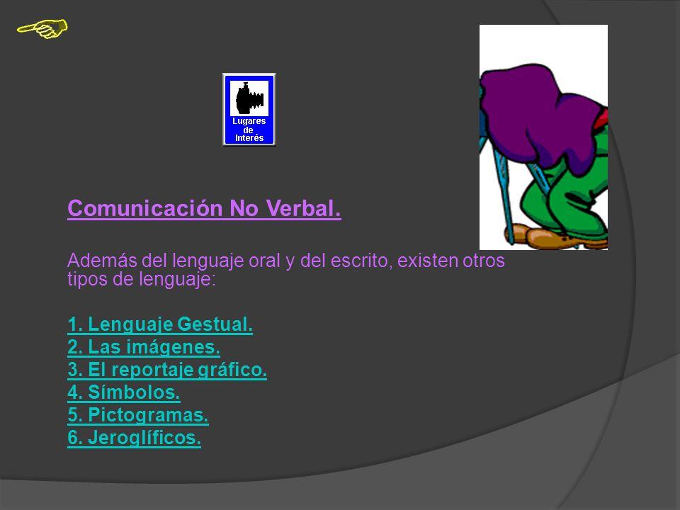 Otros lenguajes. No siempre utilizamos un solo lenguaje. Hacemos uso de más de uno para lograr una mejor comunicación:.Cuando hablamos utilizamos la p