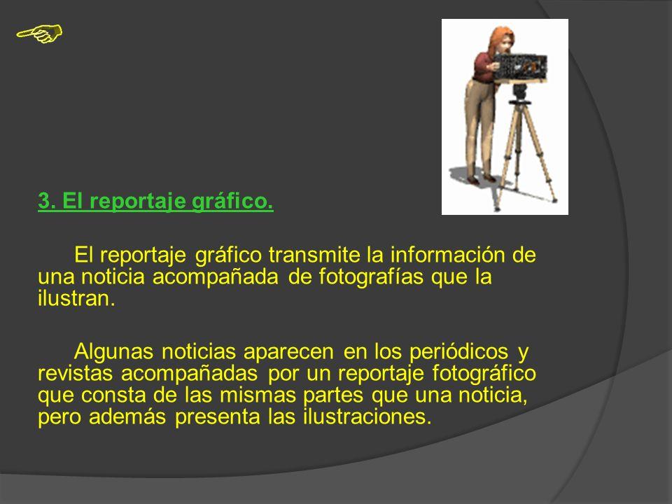 3.El reportaje gráfico.