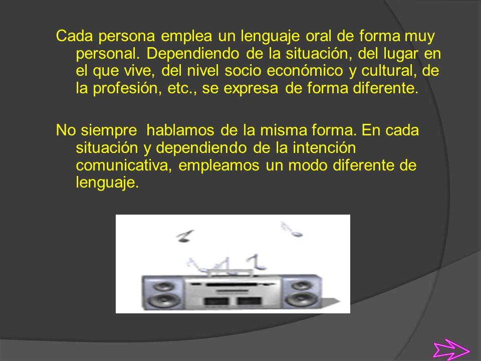 Comunicación verbal: *Comunicación oral y escrita. *Otros tipos de lenguajesOtros tipos de lenguajes