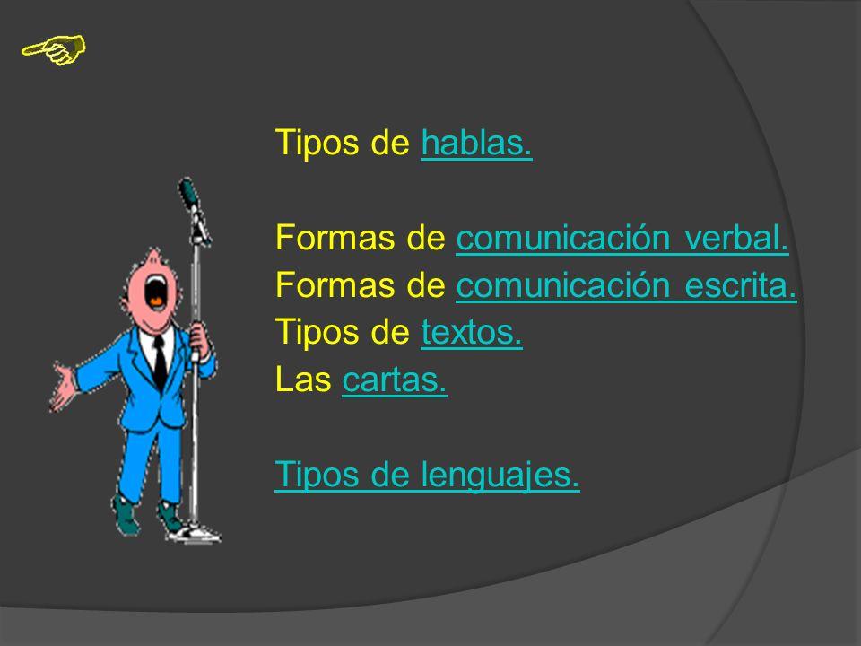 Tipos de hablas.hablas.Formas de comunicación verbal.comunicación verbal.