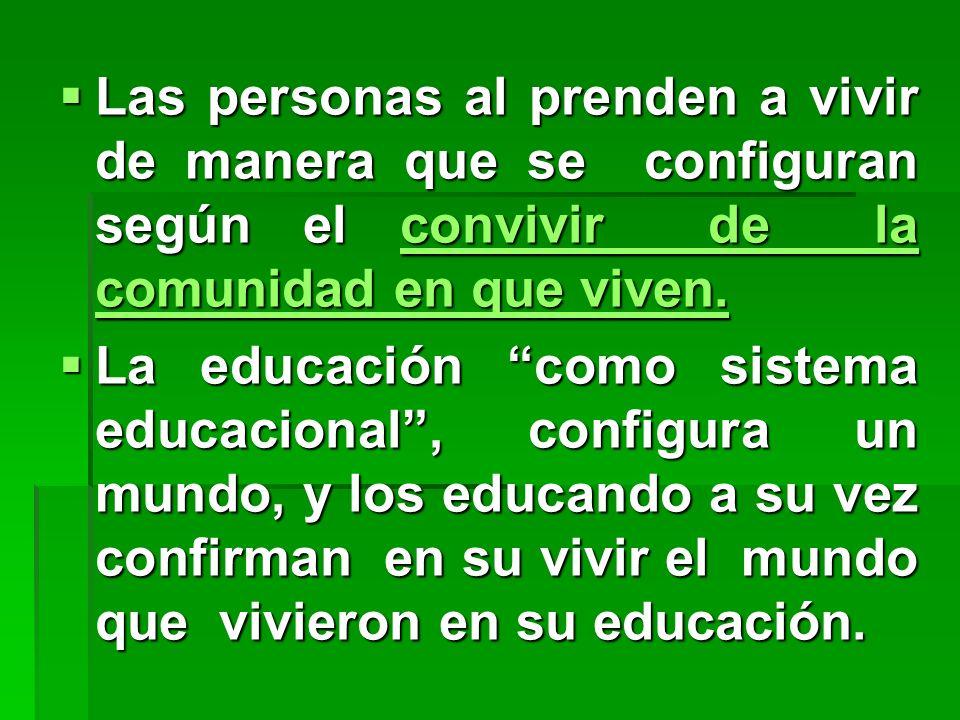 La educación es un proceso continuo que dura toda la vida.