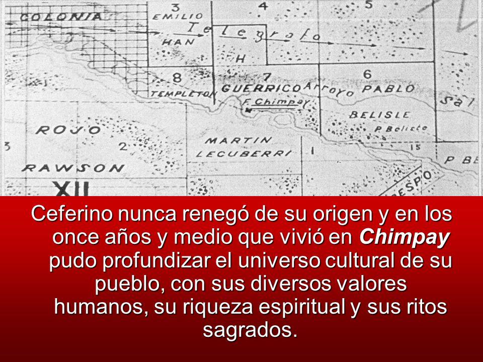 Ceferino nunca renegó de su origen y en los once años y medio que vivió en Chimpay pudo profundizar el universo cultural de su pueblo, con sus diverso