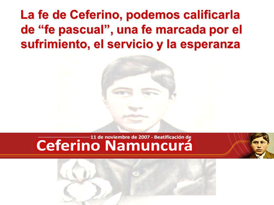 La fe de Ceferino, podemos calificarla de fe pascual, una fe marcada por el sufrimiento, el servicio y la esperanza