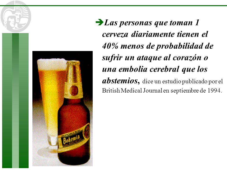 è Las personas que toman 1 cerveza diariamente tienen el 40% menos de probabilidad de sufrir un ataque al corazón o una embolia cerebral que los abste