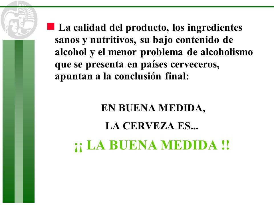 n La calidad del producto, los ingredientes sanos y nutritivos, su bajo contenido de alcohol y el menor problema de alcoholismo que se presenta en paí