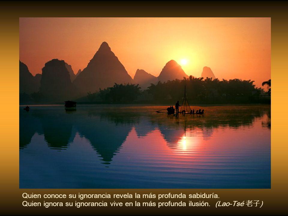 Quien conoce a los otros es sabio; quien se conoce a sí mismo es iluminado. (Lao-Tsé )