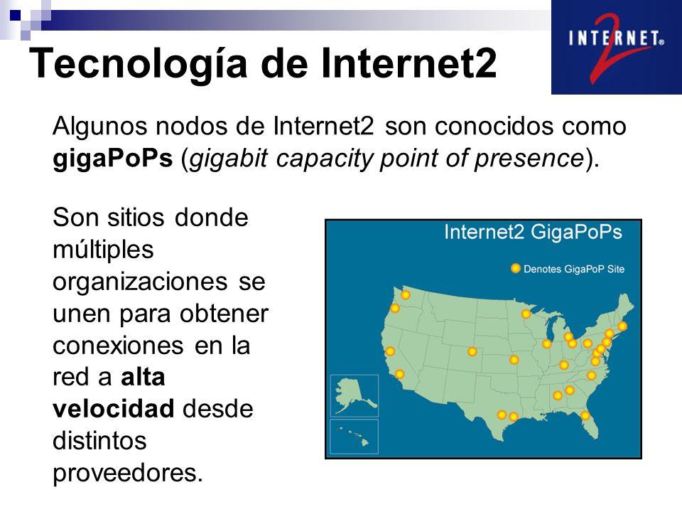 Algunos nodos de Internet2 son conocidos como gigaPoPs (gigabit capacity point of presence). Son sitios donde múltiples organizaciones se unen para ob