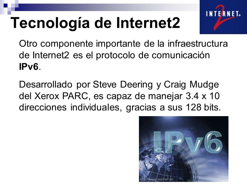 Otro componente importante de la infraestructura de Internet2 es el protocolo de comunicación IPv6. Desarrollado por Steve Deering y Craig Mudge del X