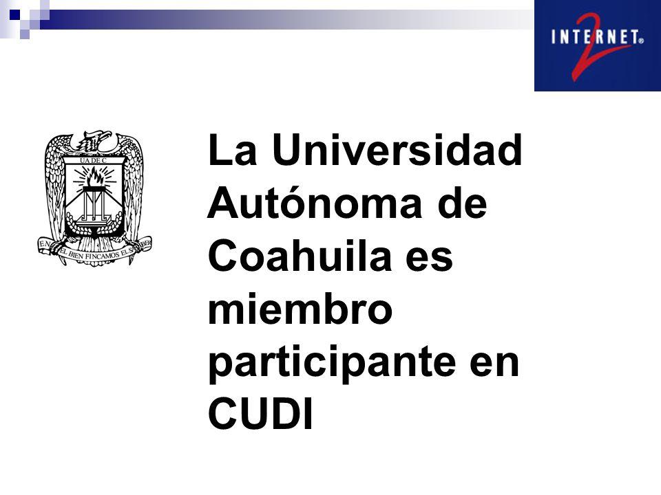 La Universidad Autónoma de Coahuila es miembro participante en CUDI