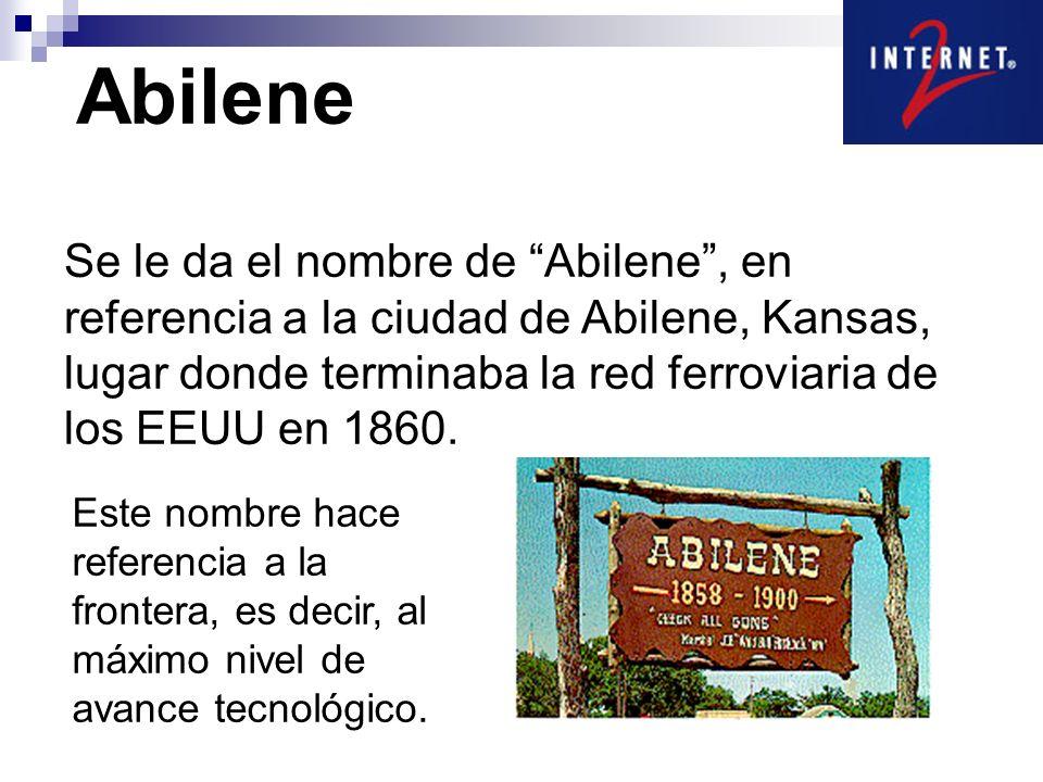 Abilene Se le da el nombre de Abilene, en referencia a la ciudad de Abilene, Kansas, lugar donde terminaba la red ferroviaria de los EEUU en 1860.